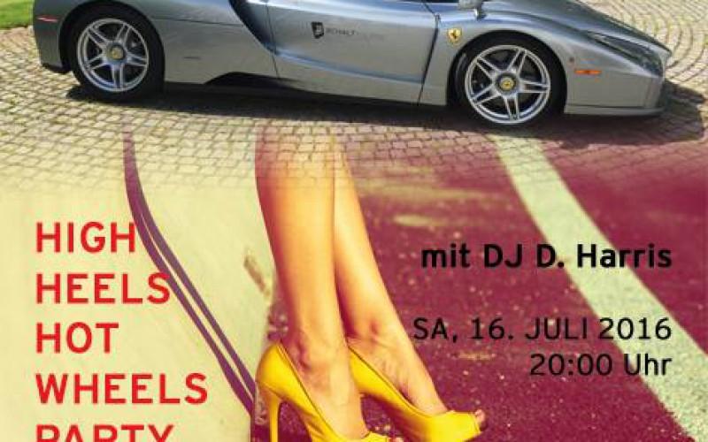High Heels, Hot Wheels Party am Samstag 16. Juli 2016, 20 Uhr